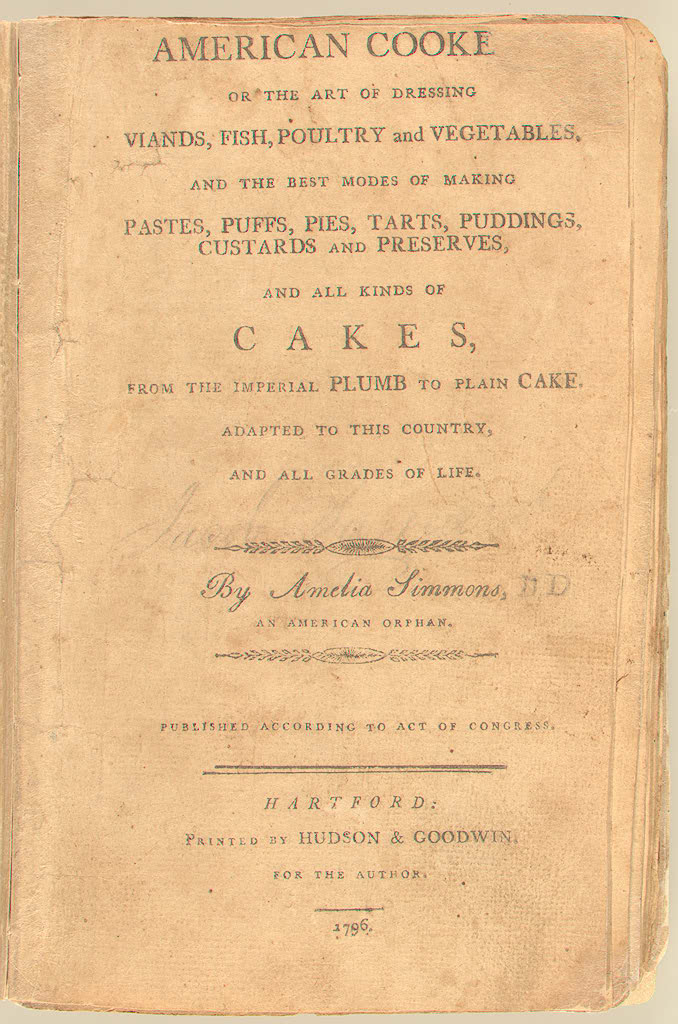 American Cookery, published in 1796, written by Amelia Simmons