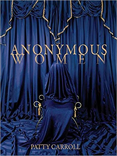 Anonymous Women book by Patty Carroll.