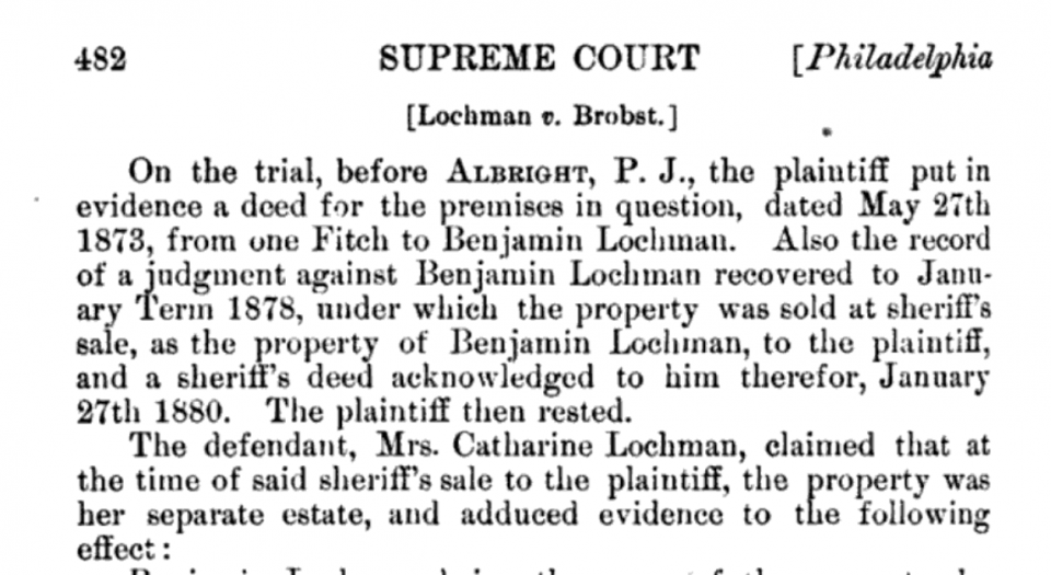A section of the legal decision from Lochman v. Brobst, circa 1884. The case went all the way to the Pennsylvania Supreme Court.