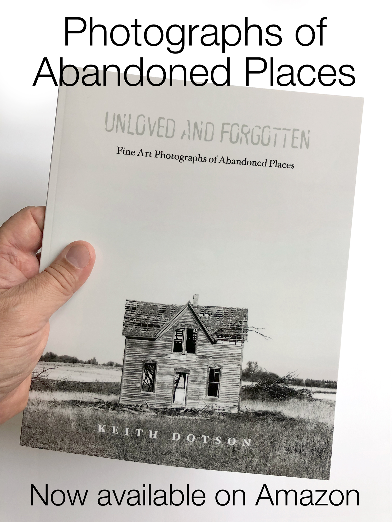 Keith Dotson Photography Book of Abandoned Places