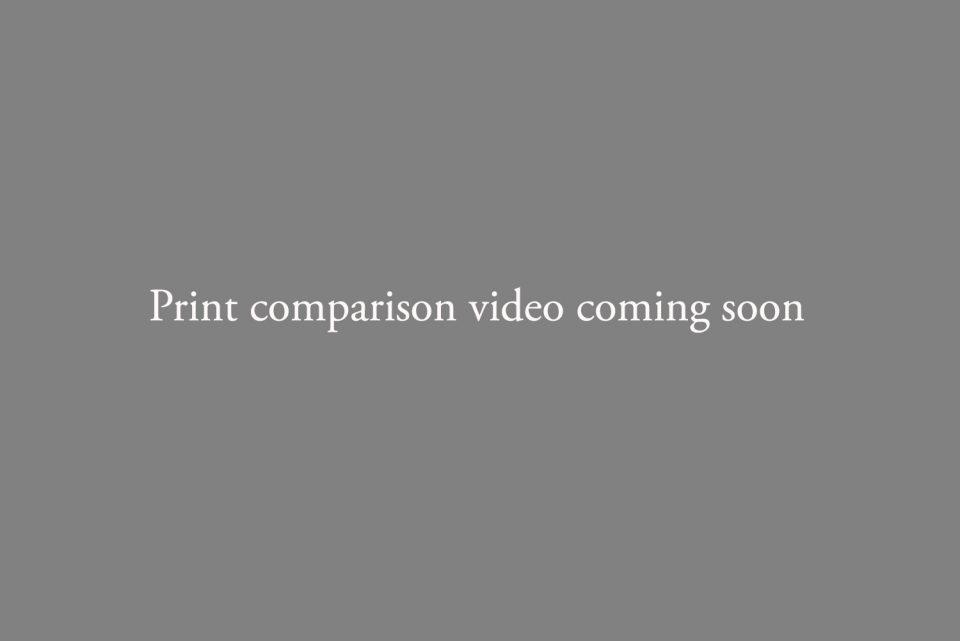 Print comparison video coming soon
