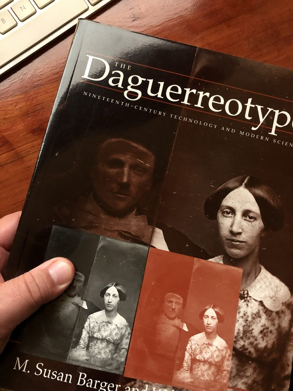 The Daguerreotype: Nineteenth-Century Technology and Modern Science, by M. Susan Barger and William B. White. Available on Amazon.