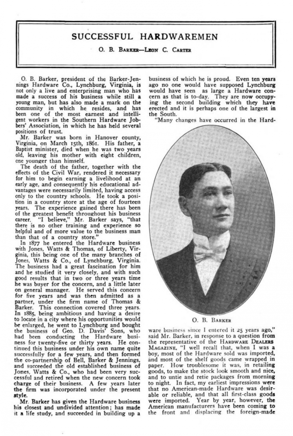 An article about O. B. Barker, president of the Barker-Jennings Hardware Co. in Lynchburg, VA. This was published in the Hardware Dealers Magazine in April 1905.