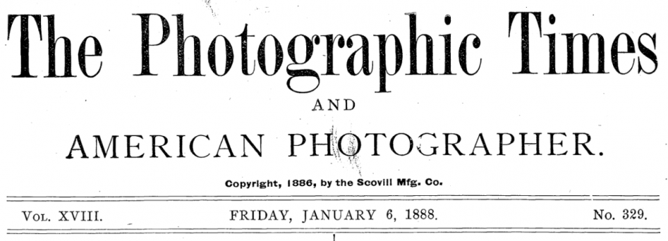 The Photographic Times and American Photographer, circa 1888.