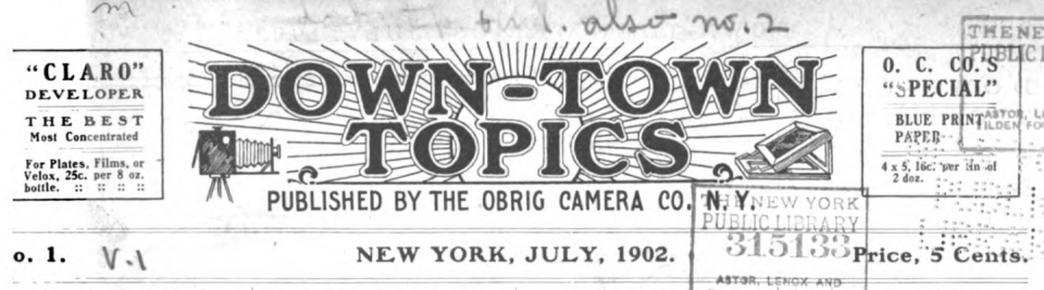 Down-Town Topics, published by the Obrig Camera Co. from 1902 - 1913.
